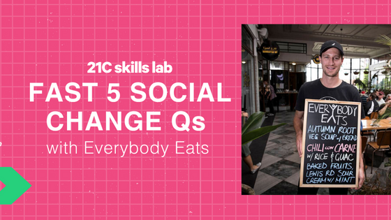 Fast 5 Social Change Qs with Nick Loosley from Everybody Eats