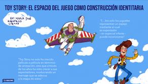 Toy Story: El espacio del juego como construcción identitaria
