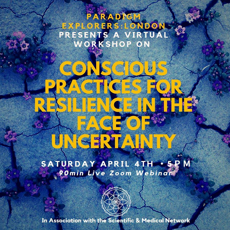 Conscious Practices for Resilience in the Face of Uncertainty