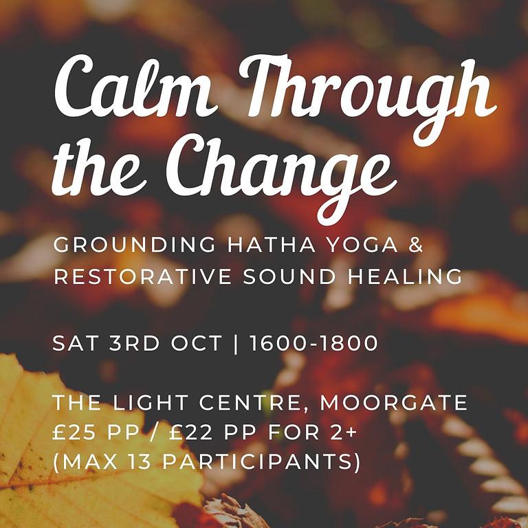 Calm through the Change: Hatha Yoga & Sound Healing