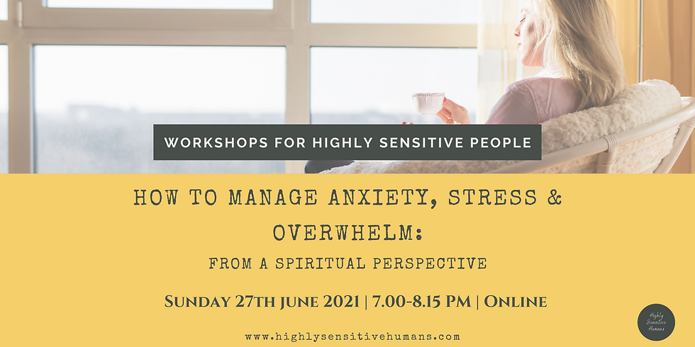 How to Manage Anxiety, Stress & Overwhelm: A Spiritual Perspective