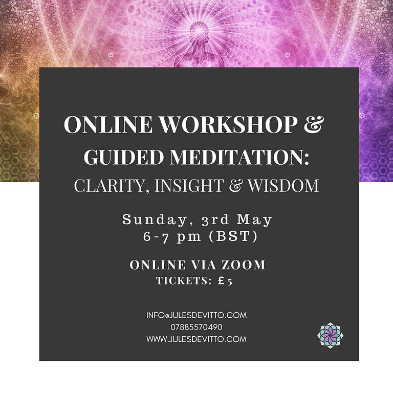 Online Workshop & Meditation: Clarity, Insight & Wisdom