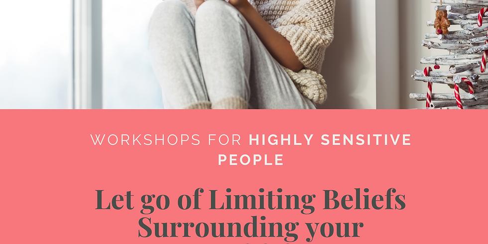 Let go of Limiting Beliefs surrounding your Sensitivity