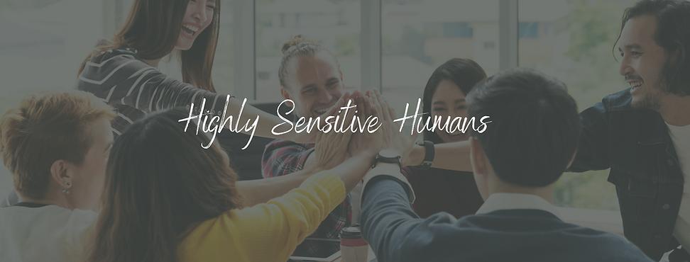 Highly Sensitive Humans copy 2.png