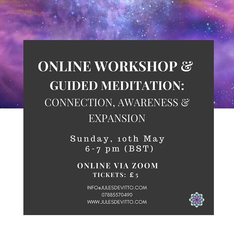 Online Workshop & Meditation: Connection, Awareness and Expansion