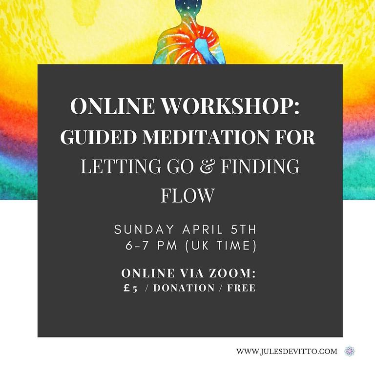 ONLINE Guided Meditation & Workshop: Letting Go & Finding Flow