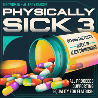 Discwoman and Allergy Season 'Physically Sick 3' Collaboration Raises Over $16k Against Police Brutality