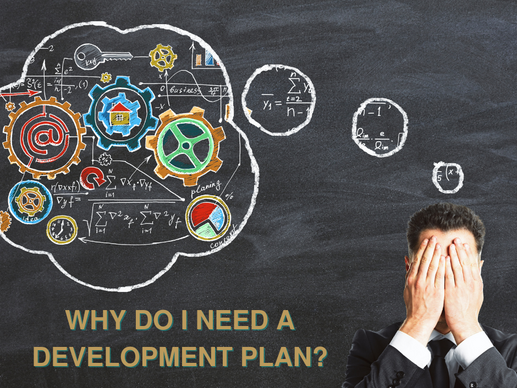 Why do I need a development plan?