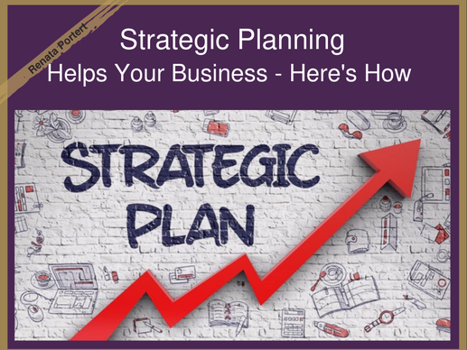 Strategic Planning Helps Your Business - Here's How