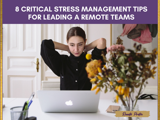 8 Critical Stress Management Tips for Leading Remote Teams