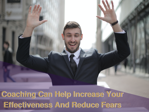 Coaching Can Help Increase Your Effectiveness and Reduce Fear