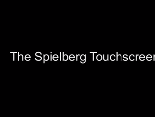 The Spielberg Touchscreen