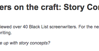 Black List writers on the craft: Story Concepts (Part 1)