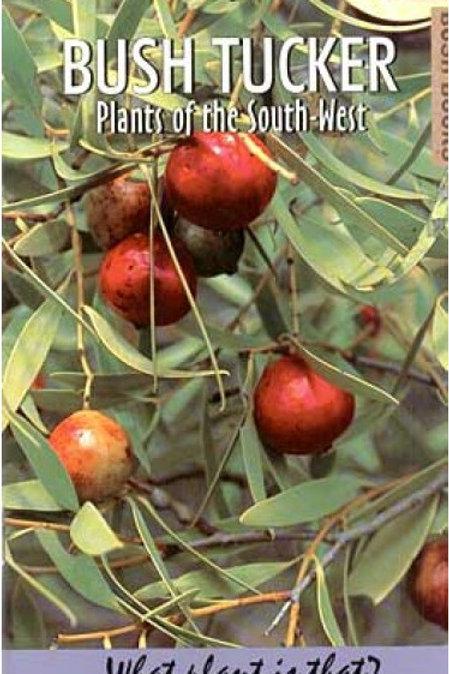 Bush Tucker Plants of the South-West