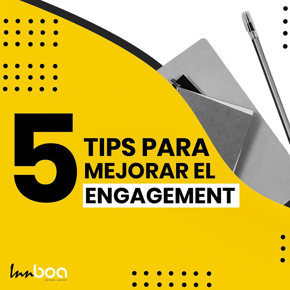 Tips para mejorar tu engagement