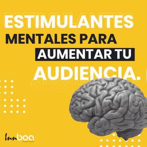 Estimulantes mentales para aumentar tu audiencia