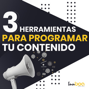 3 herramientas para programar tu contenido