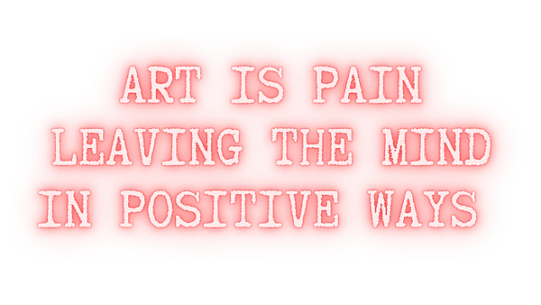 art is pain leaving the mind in positive