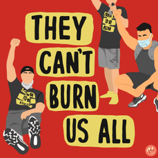 They Can't Burn Us All