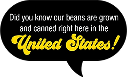 Did you know our beans are grown and canned right here in the united states