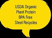 USDA Organic Plant Protein BPA Free Steel Recycles
