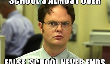 schools-almost-over-false-school-never-e