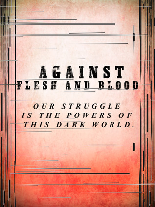 Against Flesh and Blood
