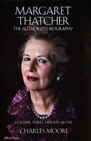 Margaret Thatcher: Herself Alone