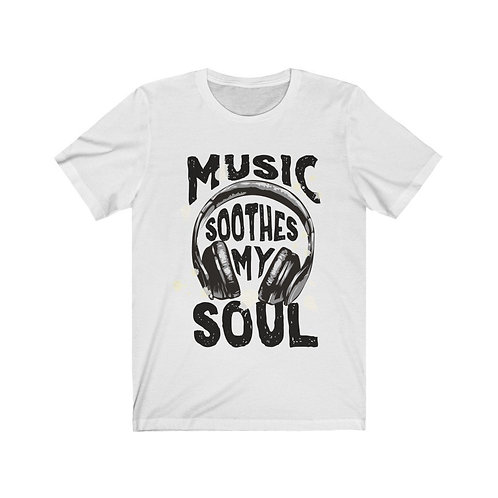 Music Soothes My Soul T-Shirt