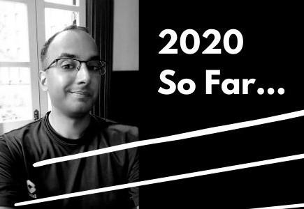 So, how has 2020 been so far...
