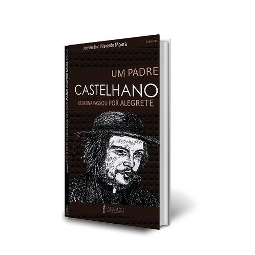 Um Padre Castelhano de Batina Passou por Alegrete | Ascânio Vilaverde Moura