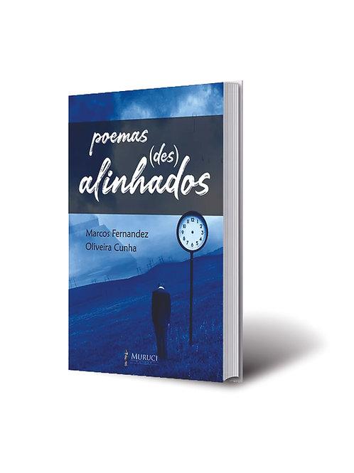 Poemas (Des) Alinhados - Marcos Fernanez Oliveira Cunha
