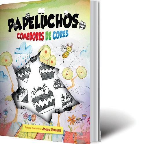Os Papeluchos Comedores de Cores | Jaque Pauletti