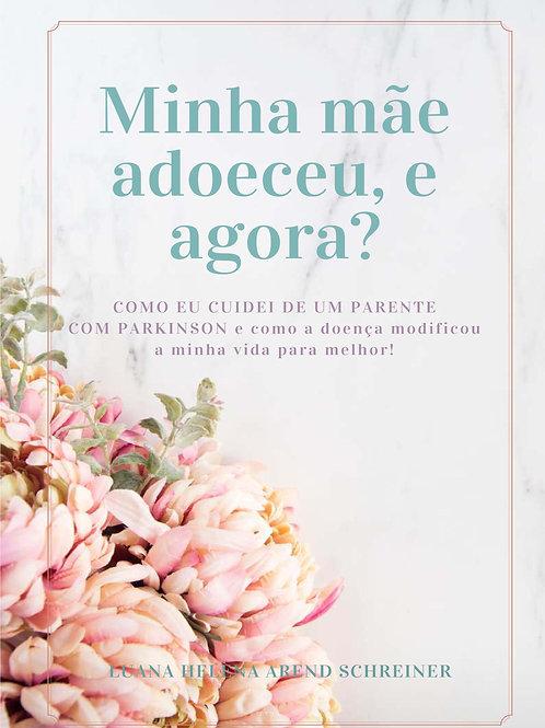 Luana Helena Arend Schreiner - Minha Mae Adoeceu e Agora