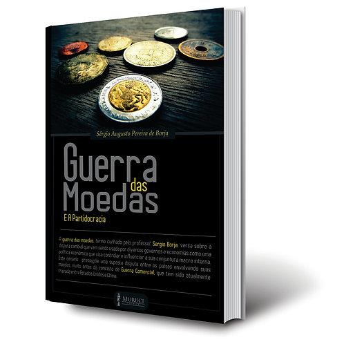 Guerra das Moedas e a Partidocracia | Sergio Borja