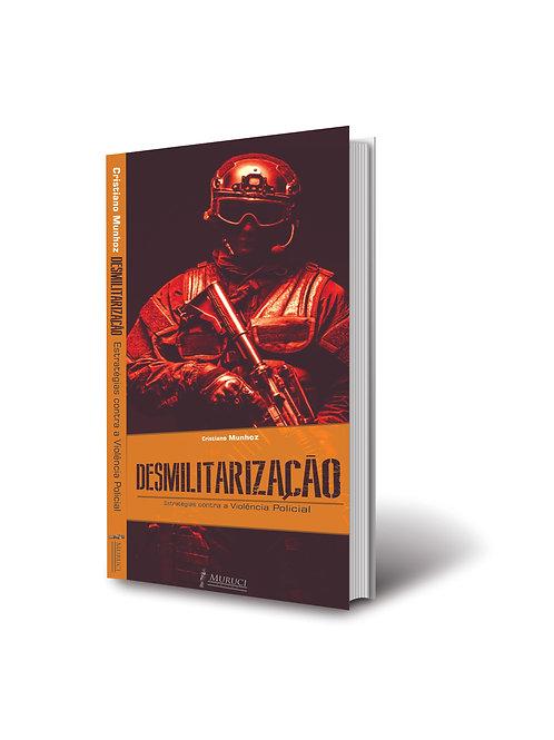Desmilitarização: Estratégias contra a Violência Policial - Cristiano Munhoz