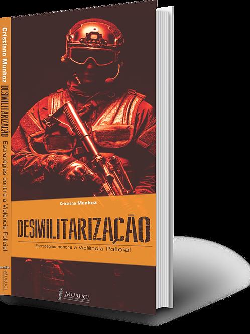 Desmilitarização: Estratégias Contra a Violência Policial | Cristiano Munhoz