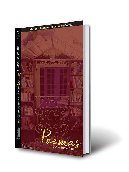 Poemas Quase Esquecidos | Marcos Fernandez Oliveira Cunha
