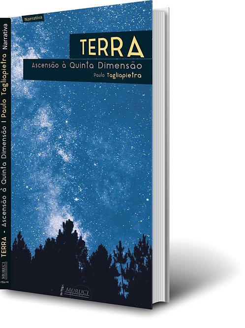 Terra - Ascensão á Quinta Dimensão | Paulo Tagliapietra
