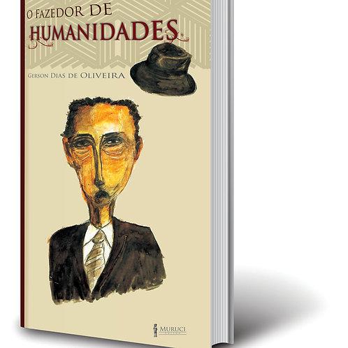 O Fazedor de Humanidades | Gerson Dias de Oliveira