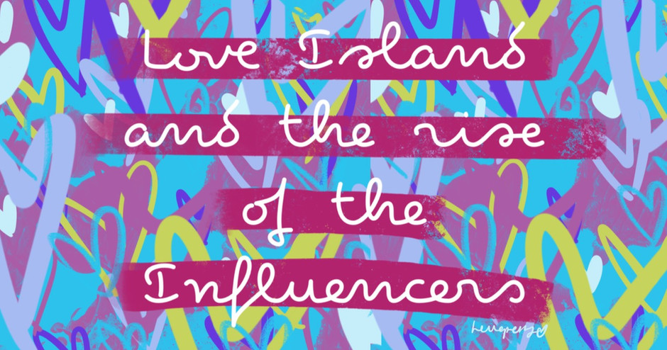 Love Island and the Rise of the Influencer