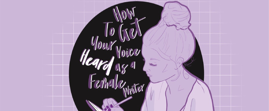 Getting your Voice Heard as a Young Female Writer