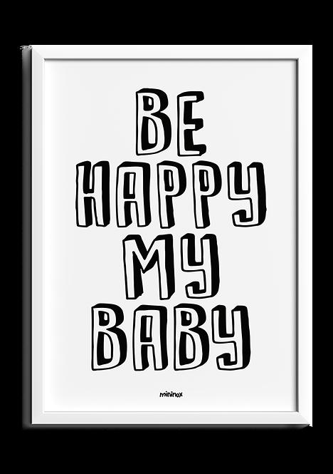 BE HAPPY MY BABY