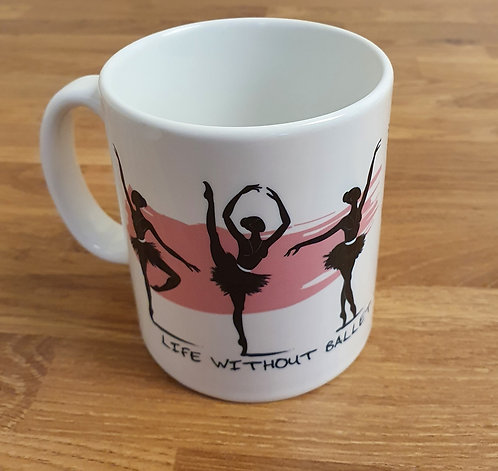 Life Without Ballet Would Be Pointeless Mug