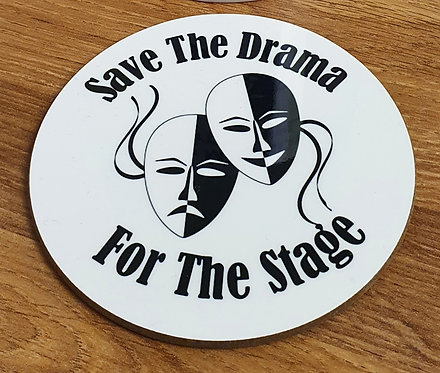 Save The Drama For The Stage Coaster