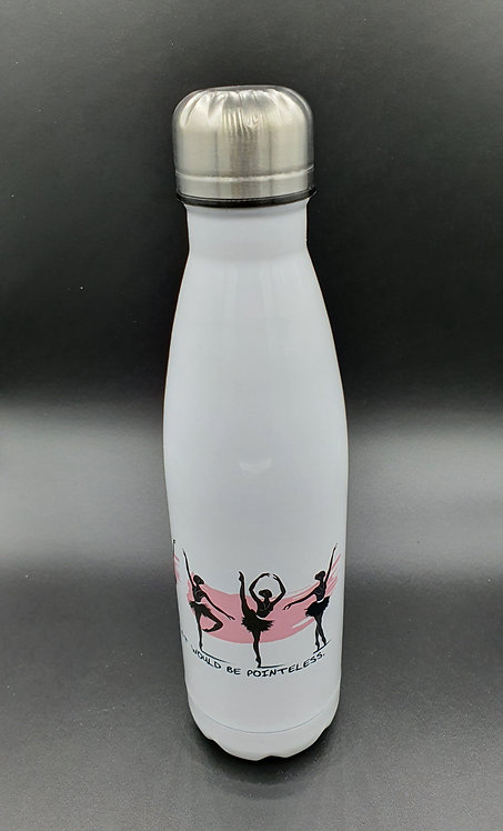 Life Without Ballet Would Be Pointeless Double Insulated Stainless Steel Bottle