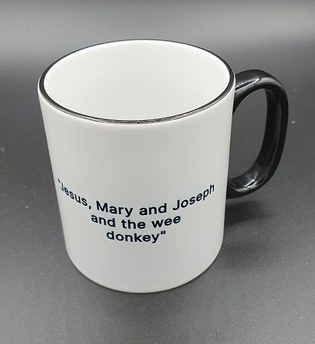Jesus, Mary and Joseph and the wee donkey Two Tone Mug in honour of AC12s Ted V1