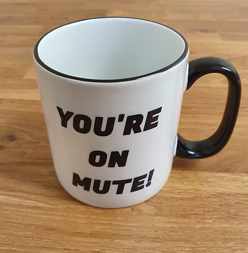 You're On Mute Mug (Black Rimmed) with FREE Coaster