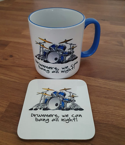 Drummers, We Can Bang All Night! Gift Mug (Blue Rimmed) and Coaster Set