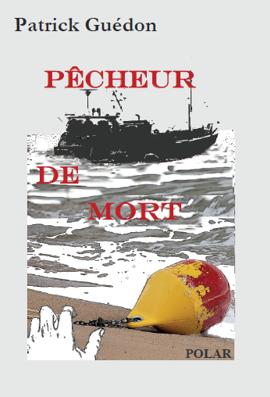 Pêcheur de mort - Patrick Guédon